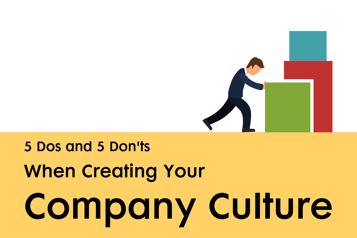 BLOG_5 Dos and Donts Creating Company Culture